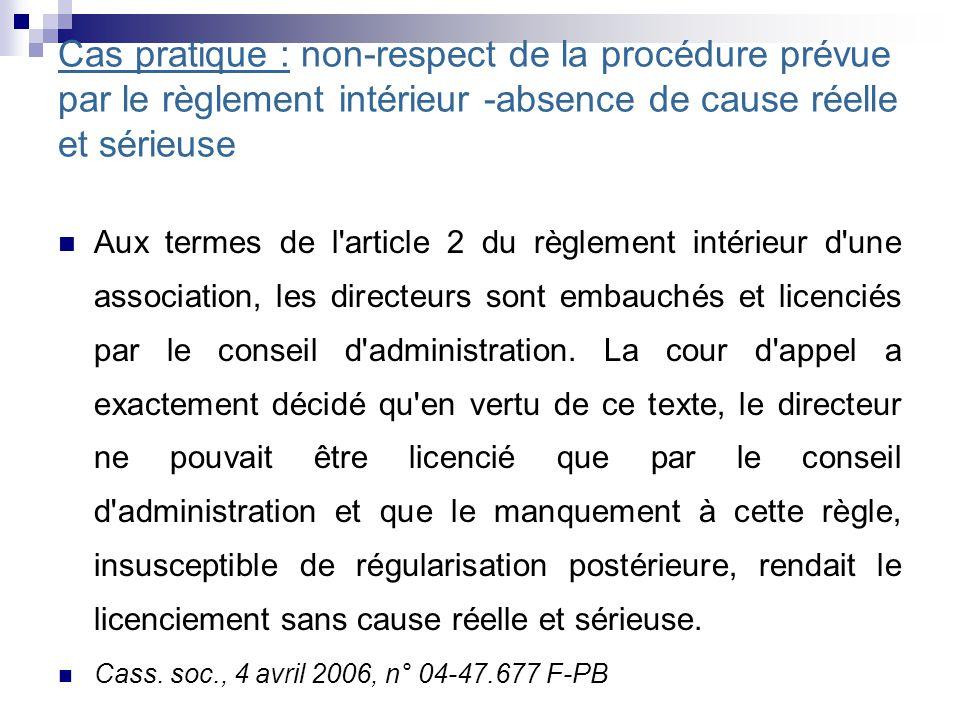 Cas pratique : non-respect de la procédure prévue par le règlement intérieur -absence de cause réelle et sérieuse