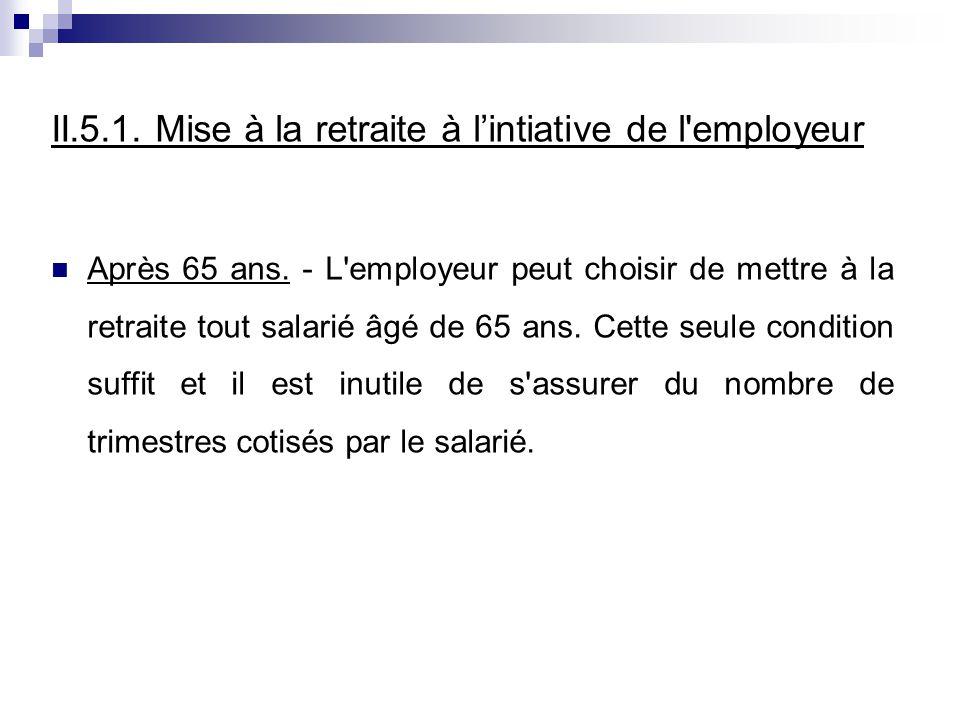 II.5.1. Mise à la retraite à l'intiative de l employeur