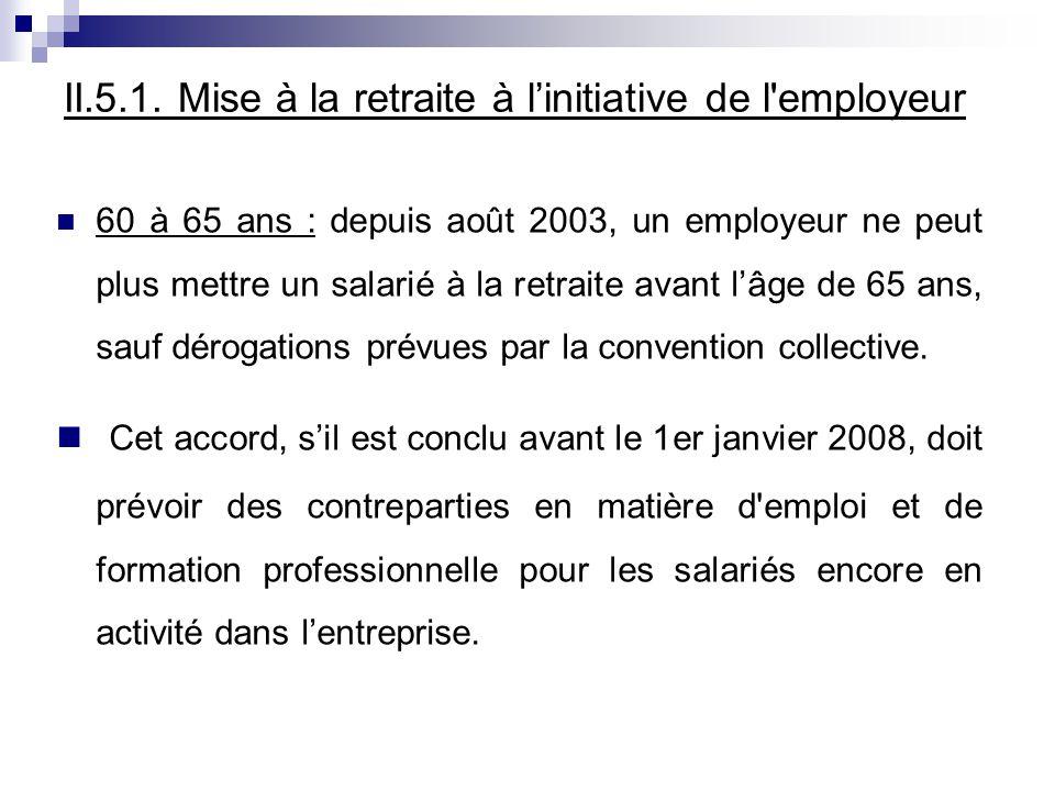 II.5.1. Mise à la retraite à l'initiative de l employeur