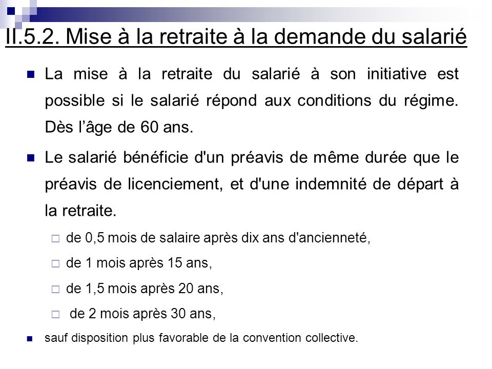 II.5.2. Mise à la retraite à la demande du salarié