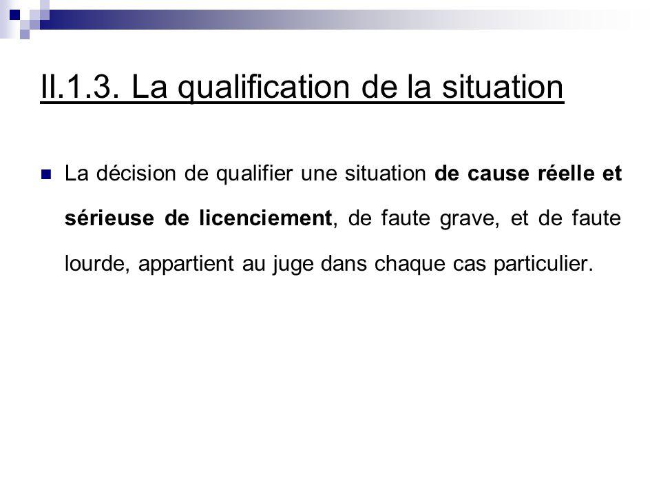 II.1.3. La qualification de la situation