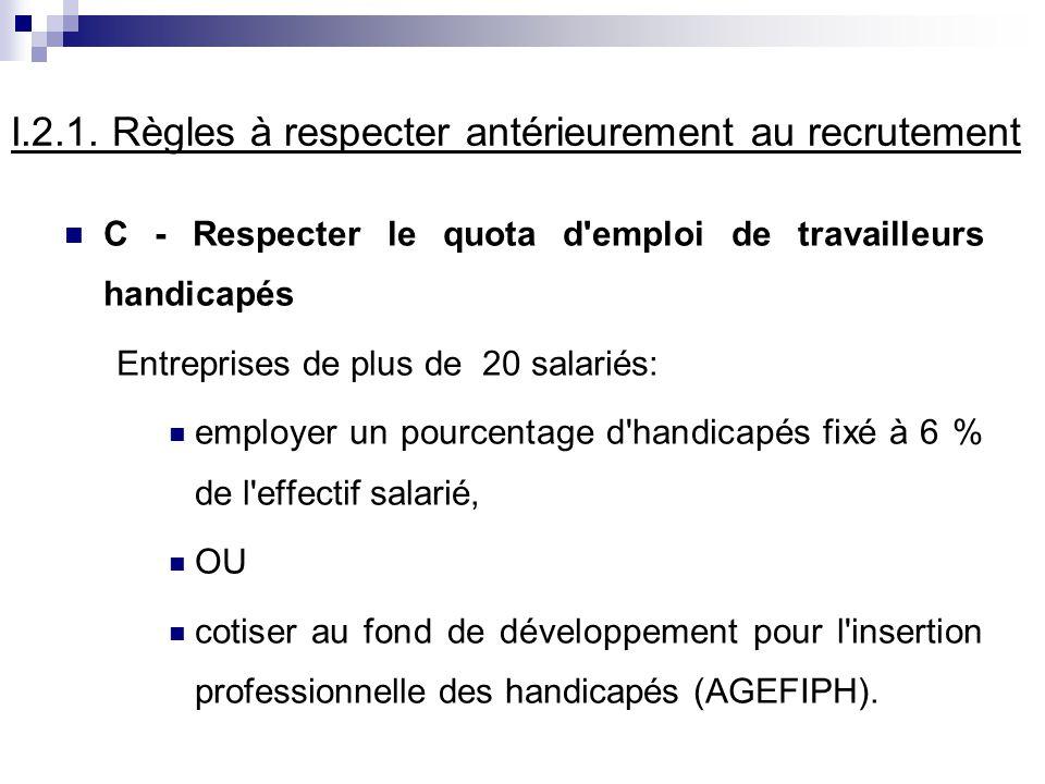 I.2.1. Règles à respecter antérieurement au recrutement