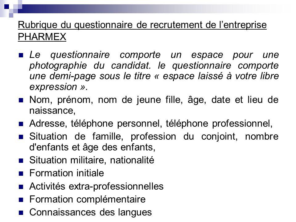 Rubrique du questionnaire de recrutement de l'entreprise PHARMEX