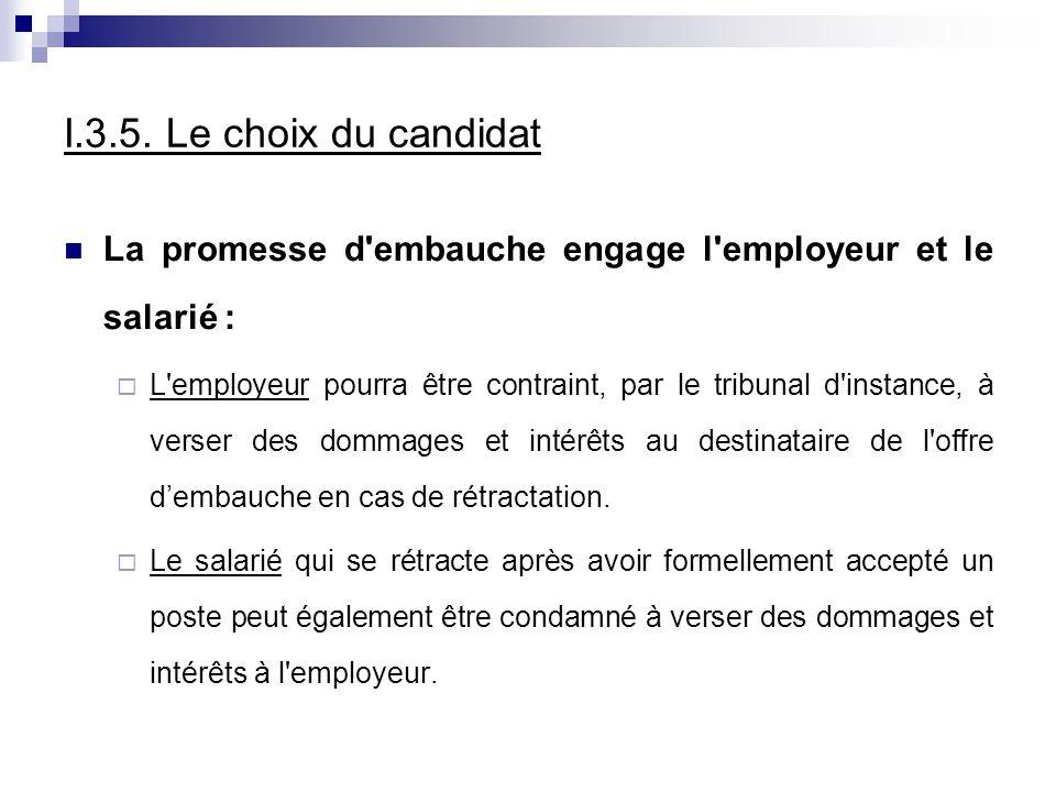 I.3.5. Le choix du candidat La promesse d embauche engage l employeur et le salarié :