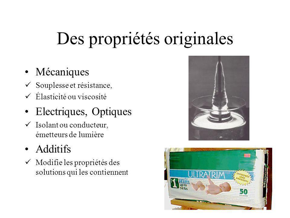 Des propriétés originales