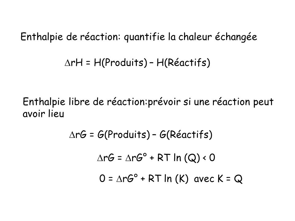 Enthalpie de réaction: quantifie la chaleur échangée