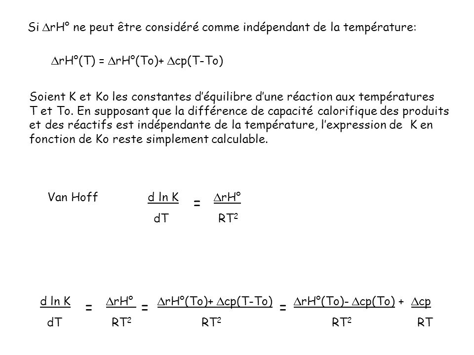 Si DrH° ne peut être considéré comme indépendant de la température: