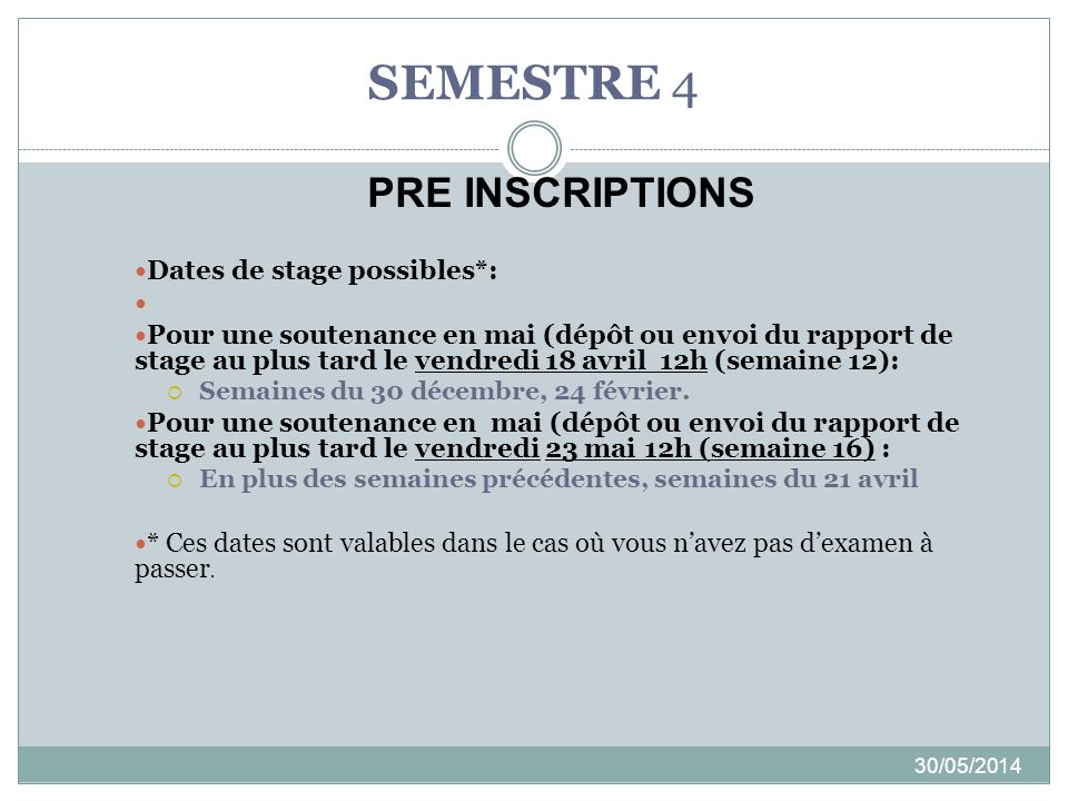 SEMESTRE 4 PRE INSCRIPTIONS Dates de stage possibles*: