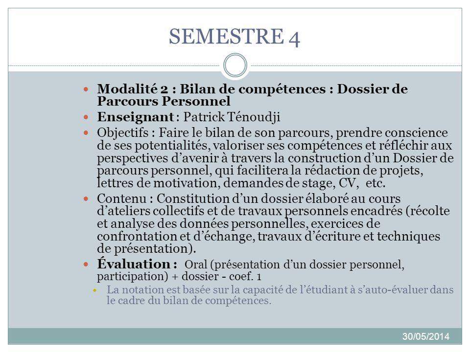 SEMESTRE 4 Modalité 2 : Bilan de compétences : Dossier de Parcours Personnel. Enseignant : Patrick Ténoudji
