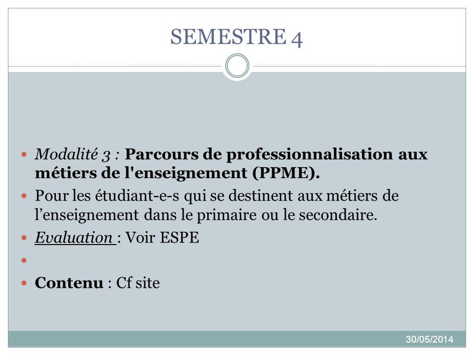 SEMESTRE 4 Modalité 3 : Parcours de professionnalisation aux métiers de l enseignement (PPME).