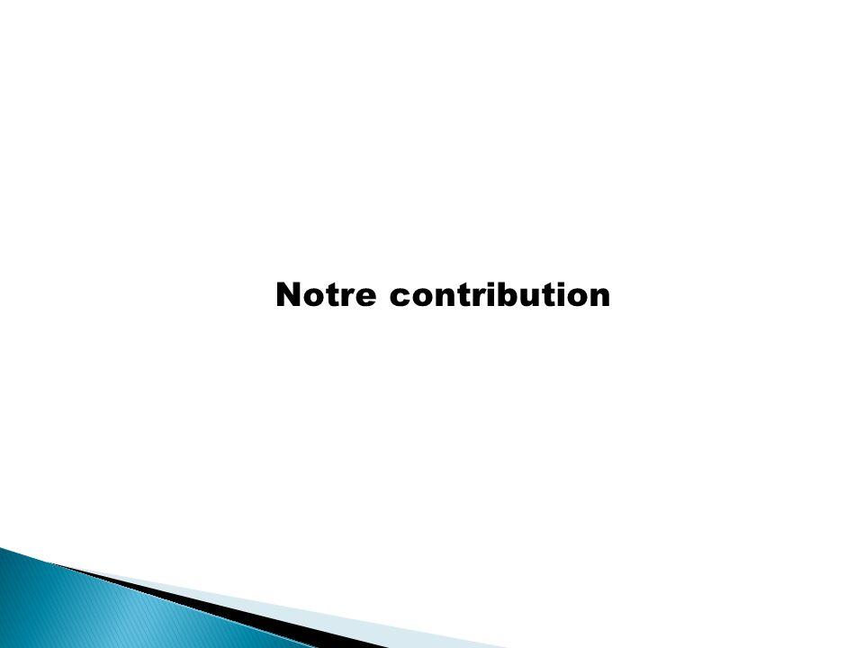 Notre contribution