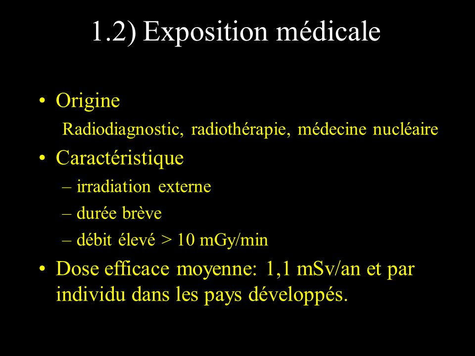 1.2) Exposition médicale Origine Caractéristique