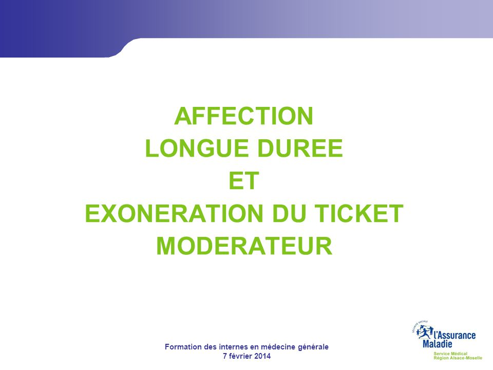 AFFECTION LONGUE DUREE ET EXONERATION DU TICKET MODERATEUR