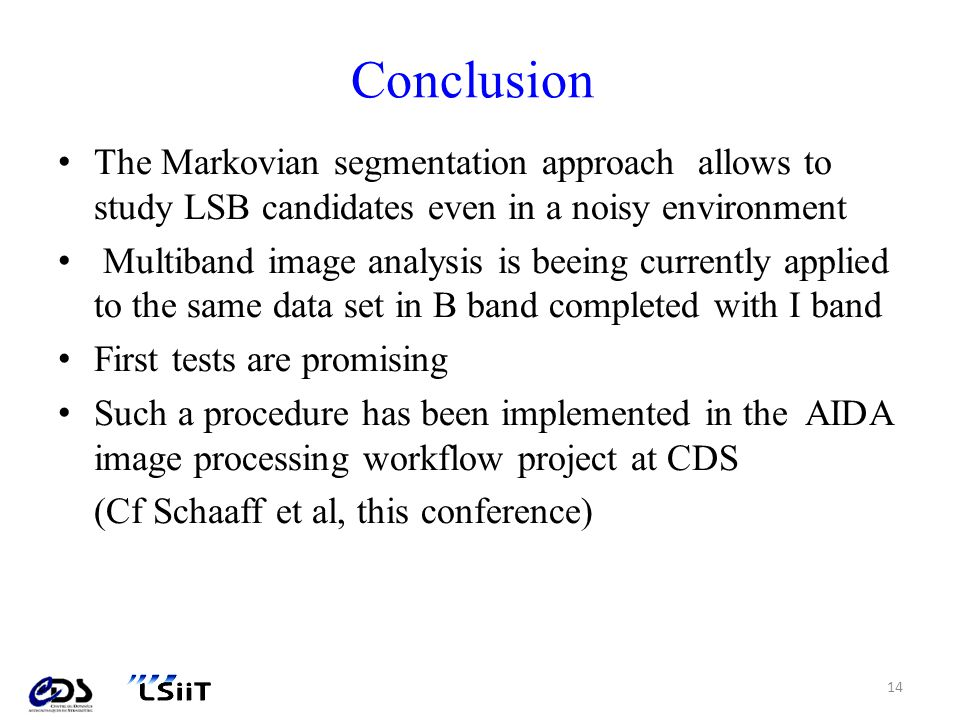 Conclusion The Markovian segmentation approach allows to study LSB candidates even in a noisy environment.