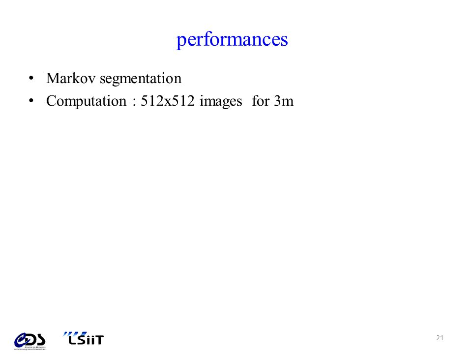 performances Markov segmentation Computation : 512x512 images for 3m