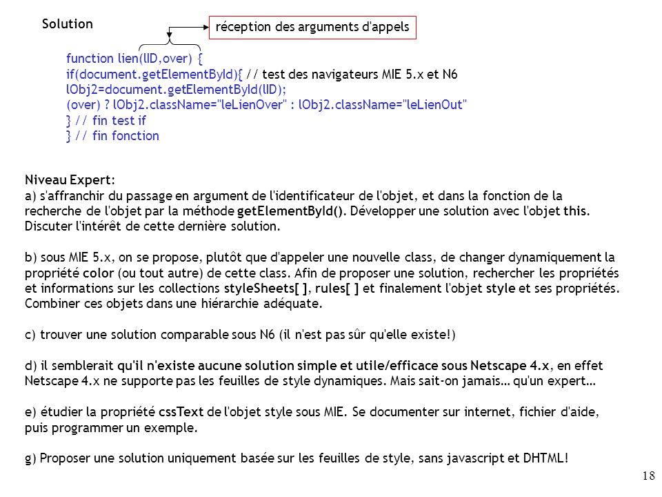 Solution réception des arguments d appels. function lien(lID,over) { if(document.getElementById){ // test des navigateurs MIE 5.x et N6.