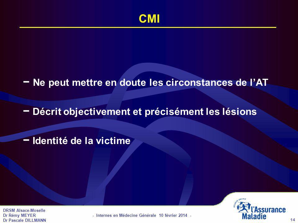 01/04/2017 CMI. − Ne peut mettre en doute les circonstances de l'AT − Décrit objectivement et précisément les lésions − Identité de la victime.