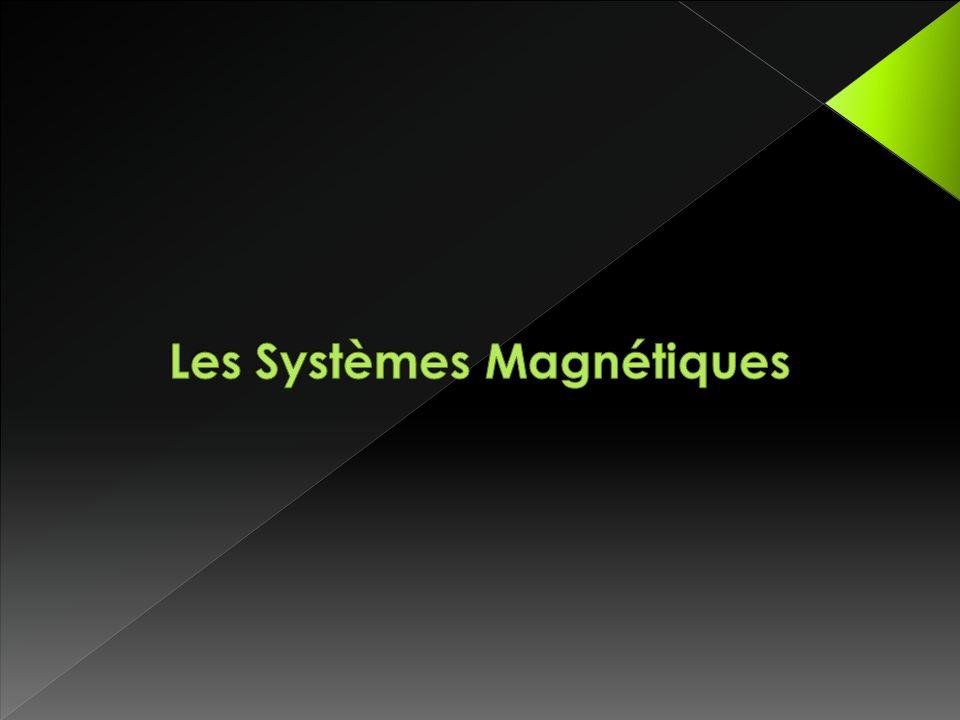 Les Systèmes Magnétiques