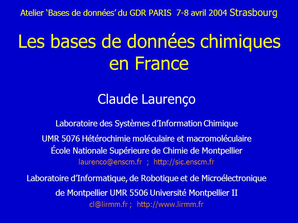 Atelier 'Bases de données' du GDR PARIS 7-8 avril 2004 Strasbourg Les bases de données chimiques en France