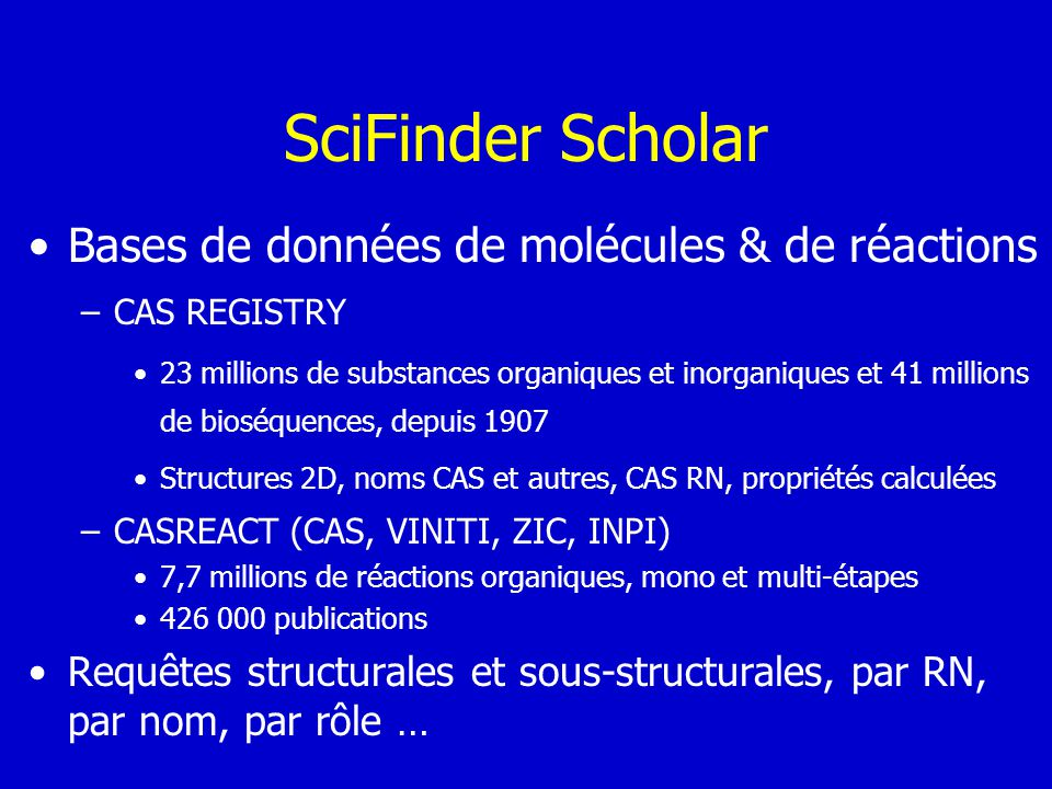 SciFinder Scholar Bases de données de molécules & de réactions