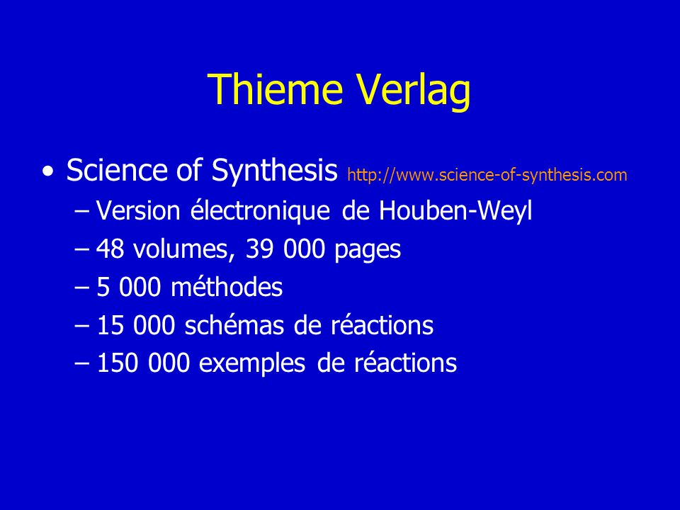 Thieme Verlag Science of Synthesis http://www.science-of-synthesis.com