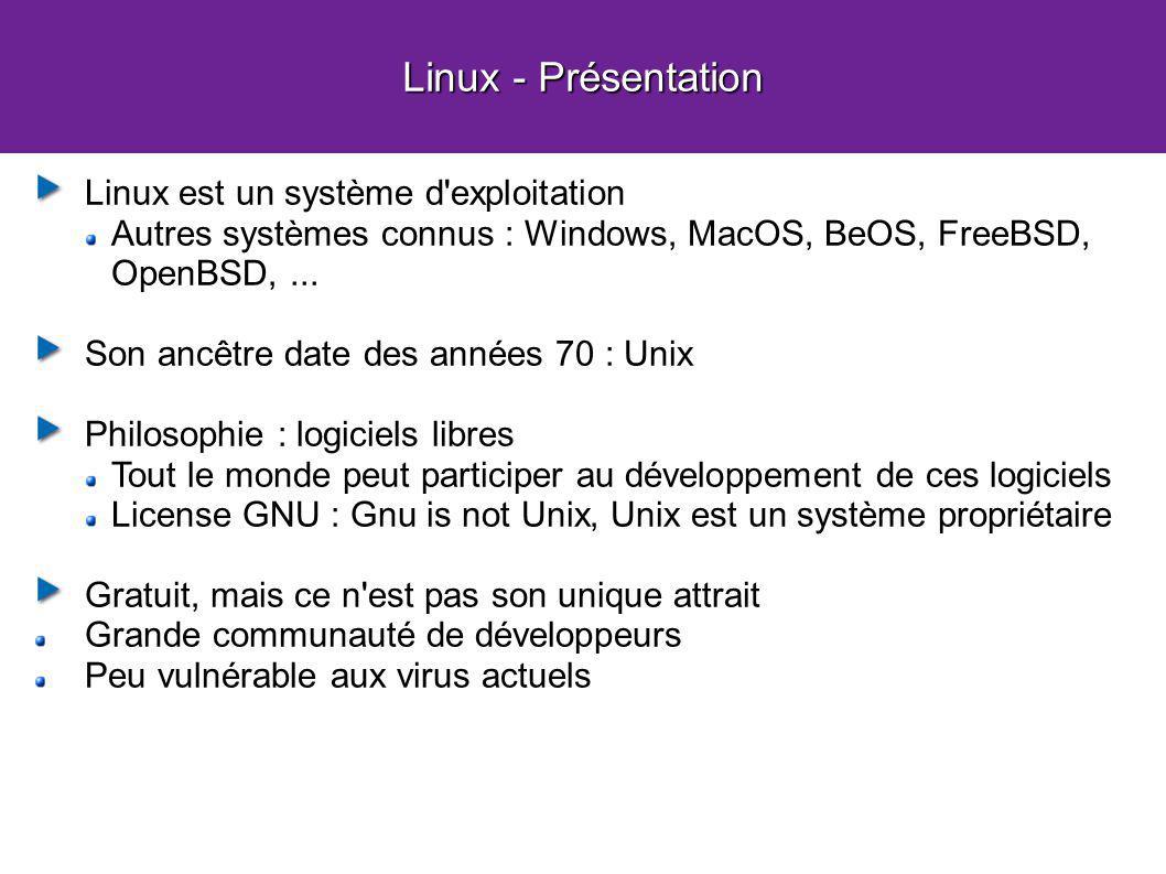 Linux - Présentation Linux est un système d exploitation