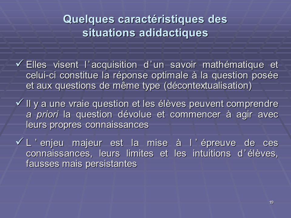 Quelques caractéristiques des situations adidactiques