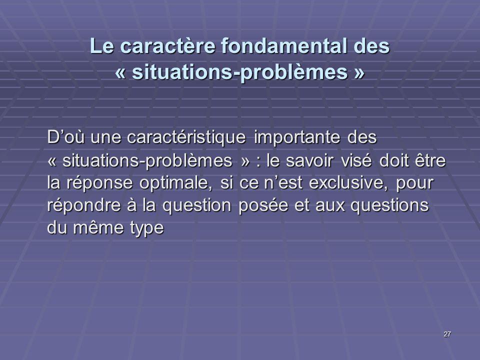 Le caractère fondamental des « situations-problèmes »
