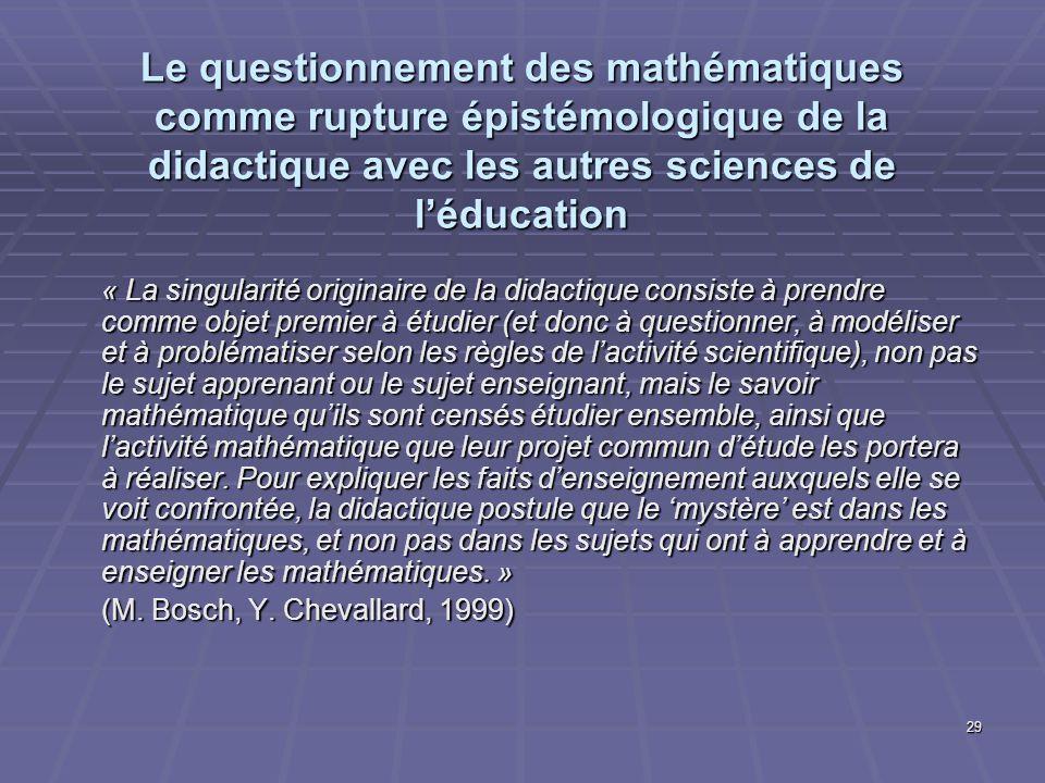 Le questionnement des mathématiques comme rupture épistémologique de la didactique avec les autres sciences de l'éducation