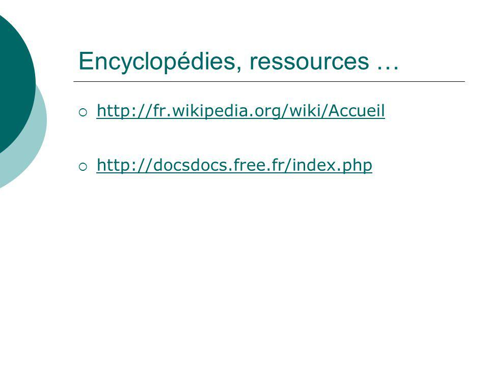 Encyclopédies, ressources …
