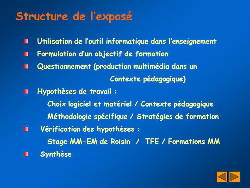 Structure de l'exposé Utilisation de l'outil informatique dans l'enseignement. Formulation d'un objectif de formation.