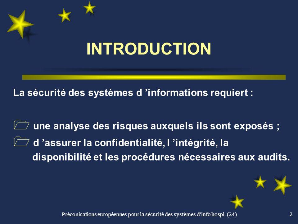INTRODUCTION La sécurité des systèmes d 'informations requiert :