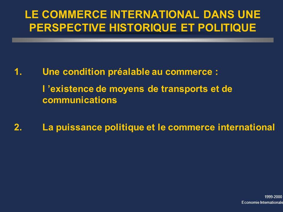 LE COMMERCE INTERNATIONAL DANS UNE PERSPECTIVE HISTORIQUE ET POLITIQUE