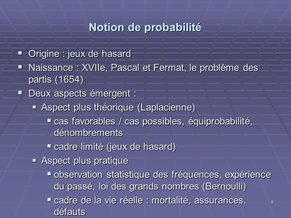 Notion de probabilité Origine : jeux de hasard
