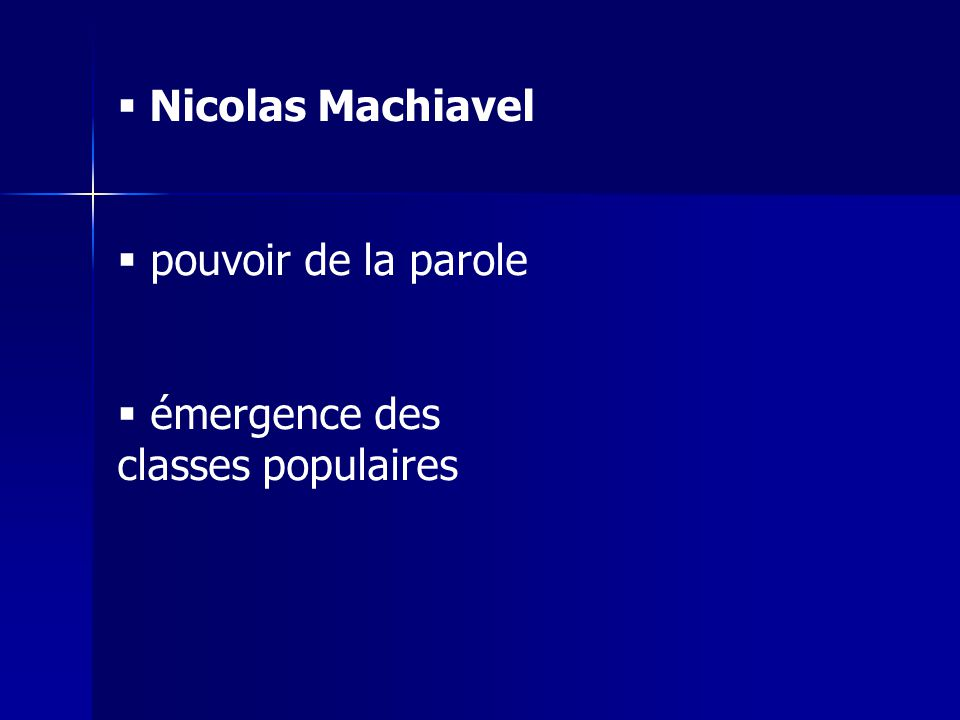 Nicolas Machiavel pouvoir de la parole émergence des classes populaires