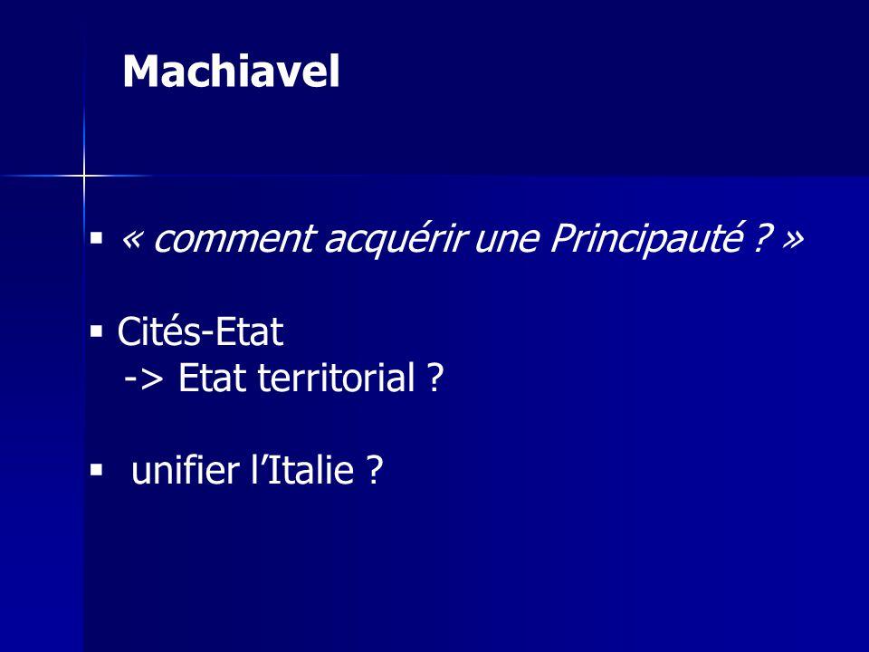 Machiavel « comment acquérir une Principauté » Cités-Etat