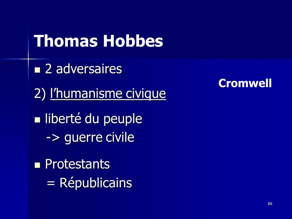 Thomas Hobbes 2 adversaires 2) l'humanisme civique liberté du peuple