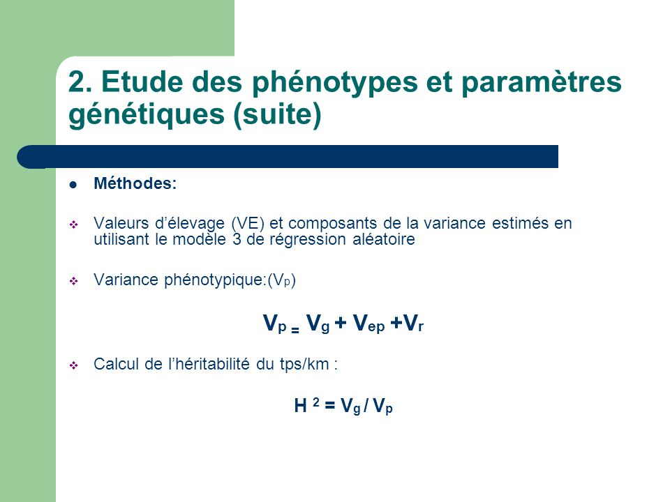 2. Etude des phénotypes et paramètres génétiques (suite)
