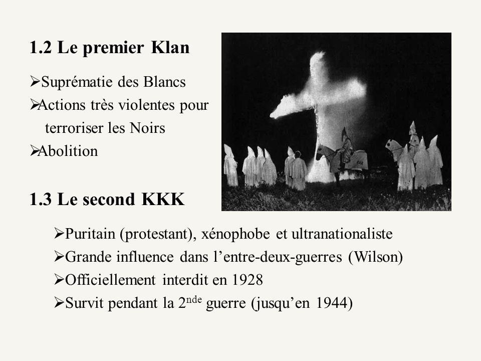1.2 Le premier Klan 1.3 Le second KKK Suprématie des Blancs