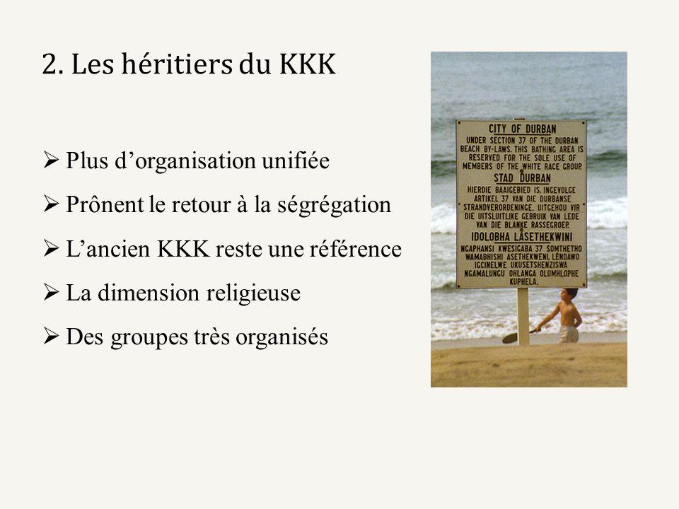 2. Les héritiers du KKK Plus d'organisation unifiée