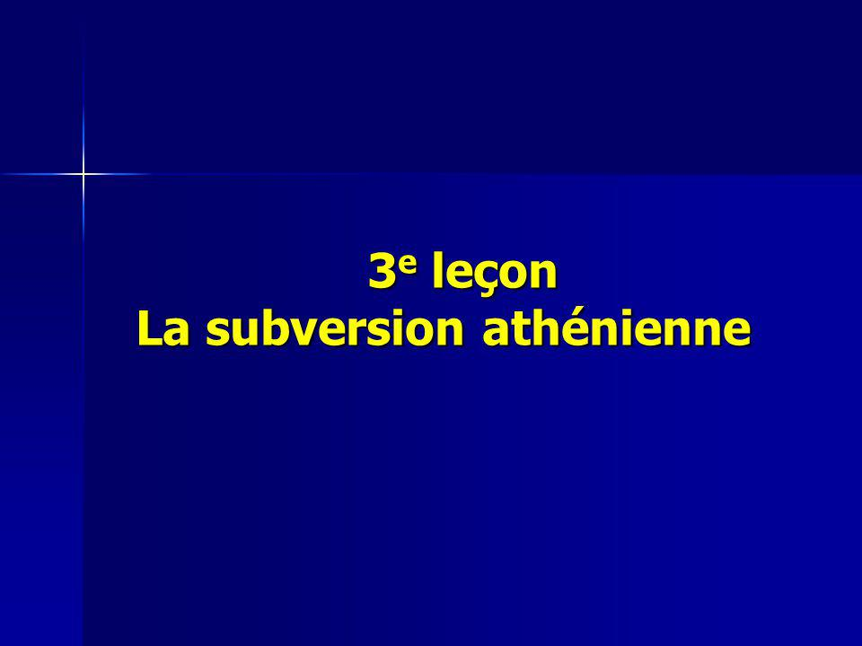 3e leçon La subversion athénienne