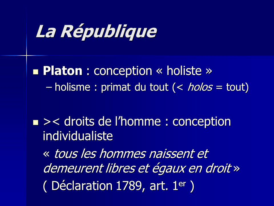 La République Platon : conception « holiste »