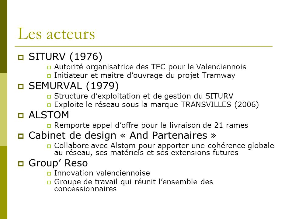 Les acteurs SITURV (1976) SEMURVAL (1979) ALSTOM