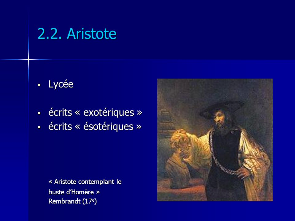 2.2. Aristote « Aristote contemplant le Lycée écrits « exotériques »