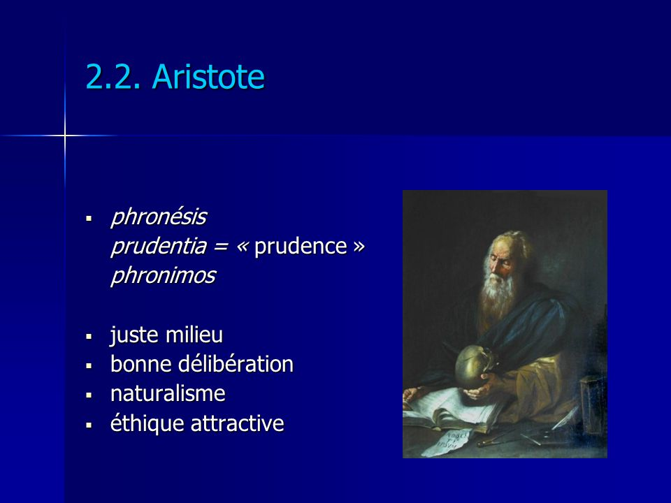 2.2. Aristote phronésis prudentia = « prudence » phronimos