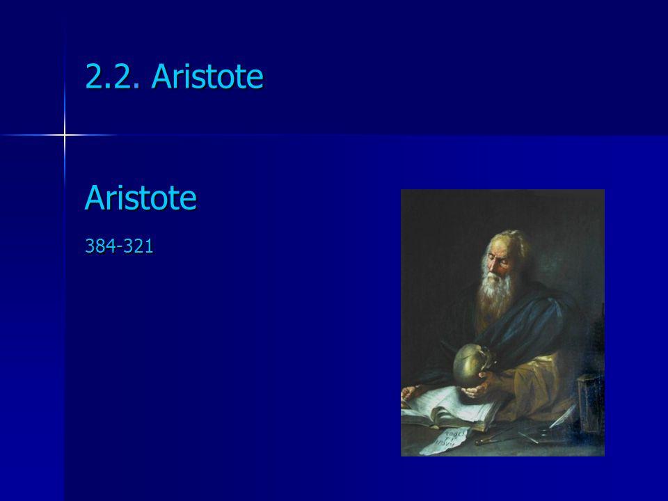 2.2. Aristote Aristote 384-321