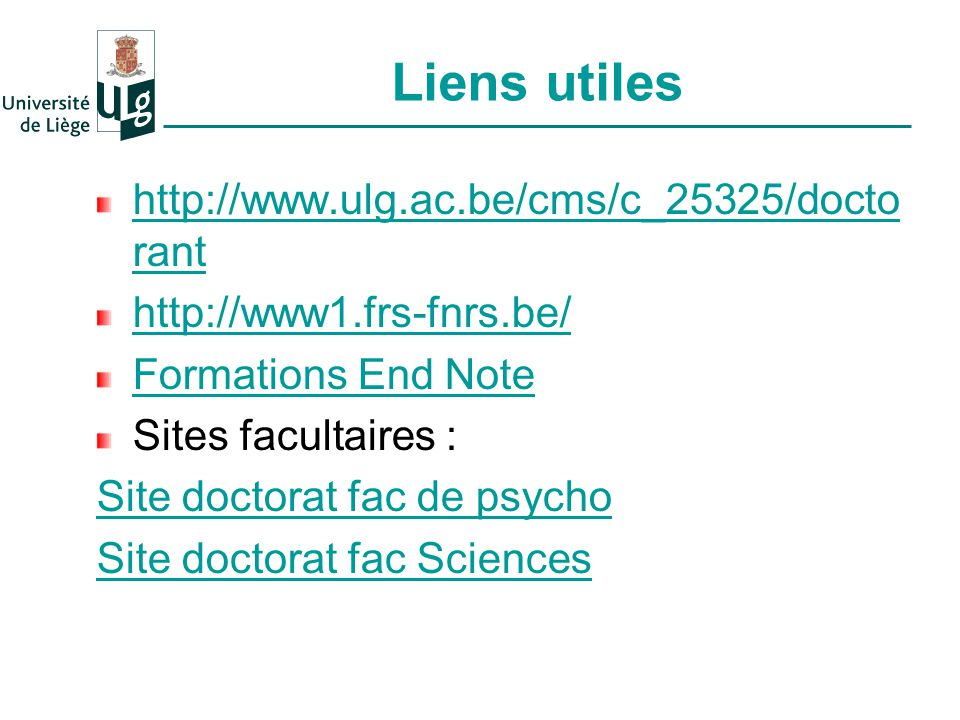 Liens utiles http://www.ulg.ac.be/cms/c_25325/doctorant