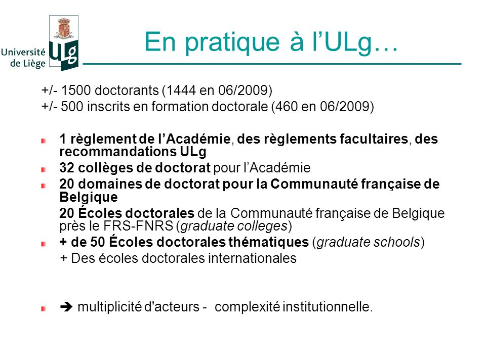 En pratique à l'ULg… +/- 1500 doctorants (1444 en 06/2009)