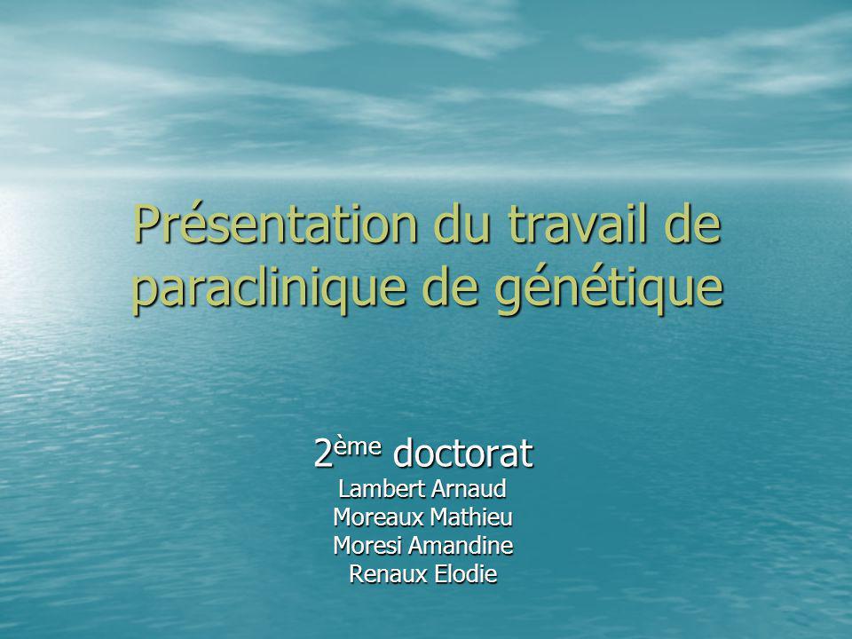 Présentation du travail de paraclinique de génétique