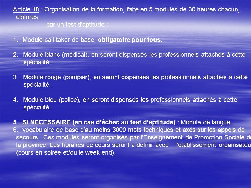 Article 18 : Organisation de la formation, faite en 5 modules de 30 heures chacun, clôturés
